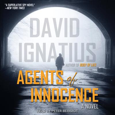 Agents of Innocence: A Novel Audiobook, by David Ignatius