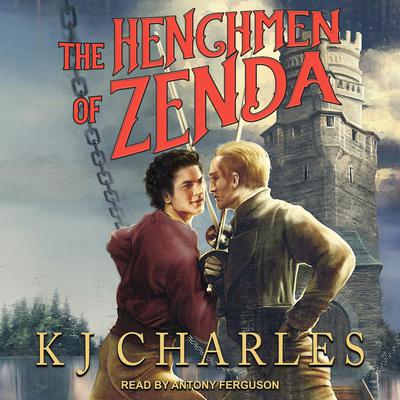 The Henchmen of Zenda Audiobook, by KJ Charles