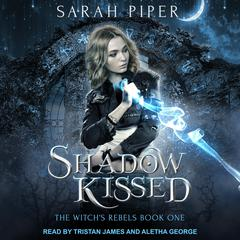 Shadow Kissed: A Reverse Harem Paranormal Romance Audiobook, by Sarah Piper