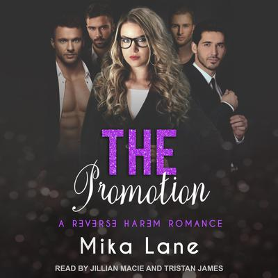 The Promotion: A Reverse Harem Romance Audiobook, by Mika Lane