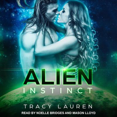 Alien Instinct Audiobook, by Tracy Lauren