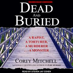 Dead and Buried: A Shocking Account of Rape, Torture, and Murder on the California Coast Audiobook, by Corey Mitchell