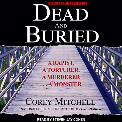Dead and Buried: A Shocking Account of Rape, Torture, and Murder on the California Coast Audiobook, by