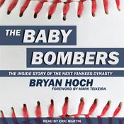 The Baby Bombers: The Inside Story of the Next Yankees Dynasty Audiobook, by Author Info Added Soon|