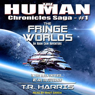 The Fringe Worlds Audiobook, by T.R. Harris