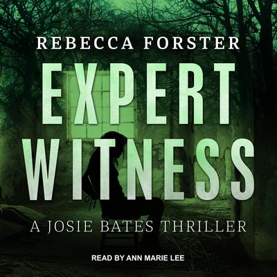 Expert Witness: A Josie Bates Thriller Audiobook, by Rebecca Forster