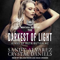 The Darkest Of Light Audiobook, by Crystal Daniels, Sandy Alvarez