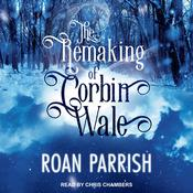 The Remaking of Corbin Wale Audiobook, by Author Info Added Soon