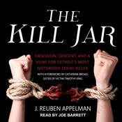 The Kill Jar: Obsession, Descent, and a Hunt for Detroit's Most Notorious Serial Killer Audiobook, by Author Info Added Soon|