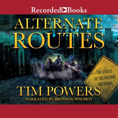Alternate Routes Audiobook, by Tim Powers
