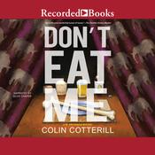 Dont Eat Me Audiobook, by Colin Cotterill