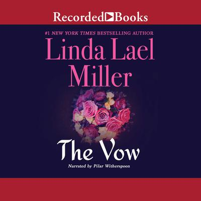 The Vow Audiobook, by Linda Lael Miller