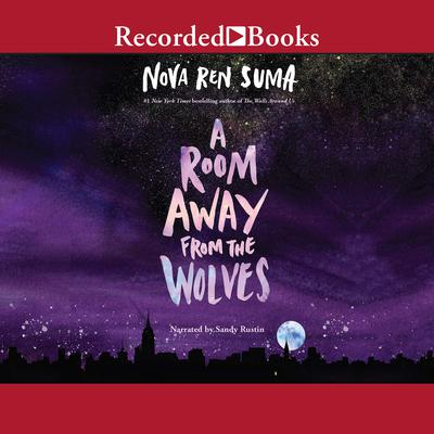 A Room Away from the Wolves Audiobook, by Nova Ren Suma