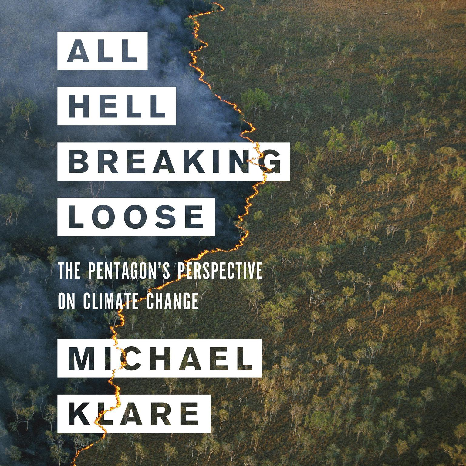 All Hell Breaking Loose: The Pentagons Perspective on Climate Change Audiobook, by Michael Klare