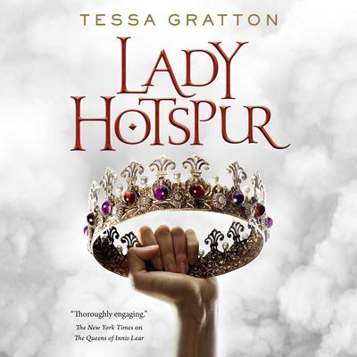 Lady Hotspur Audiobook, by Tessa Gratton