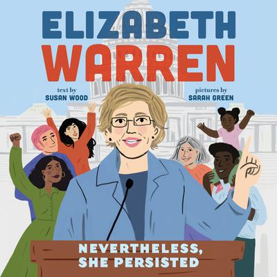 Elizabeth Warren: Nevertheless, She Persisted Audiobook, by Susan Wood