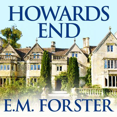 Howards End Audiobook, by E. M. Forster