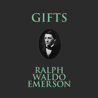 Gifts Audiobook, by Ralph Waldo Emerson