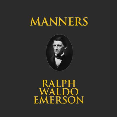 Manners Audiobook, by Ralph Waldo Emerson