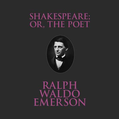 Shakespeare Or, the Poet Audiobook, by Ralph Waldo Emerson