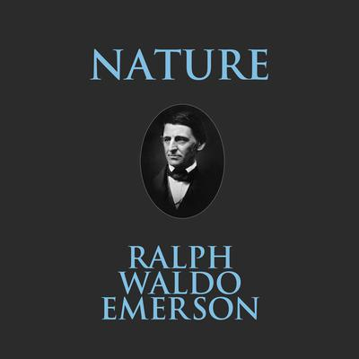 Nature Audiobook, by Ralph Waldo Emerson