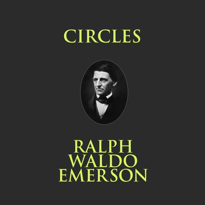 Circles Audiobook, by Ralph Waldo Emerson