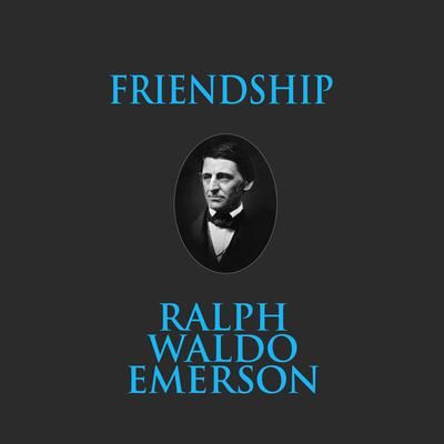 Friendship Audiobook, by Ralph Waldo Emerson