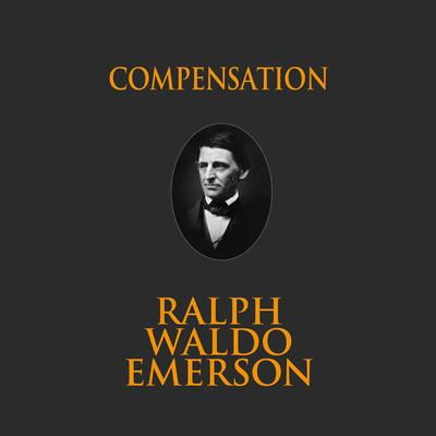Compensation Audiobook, by Ralph Waldo Emerson
