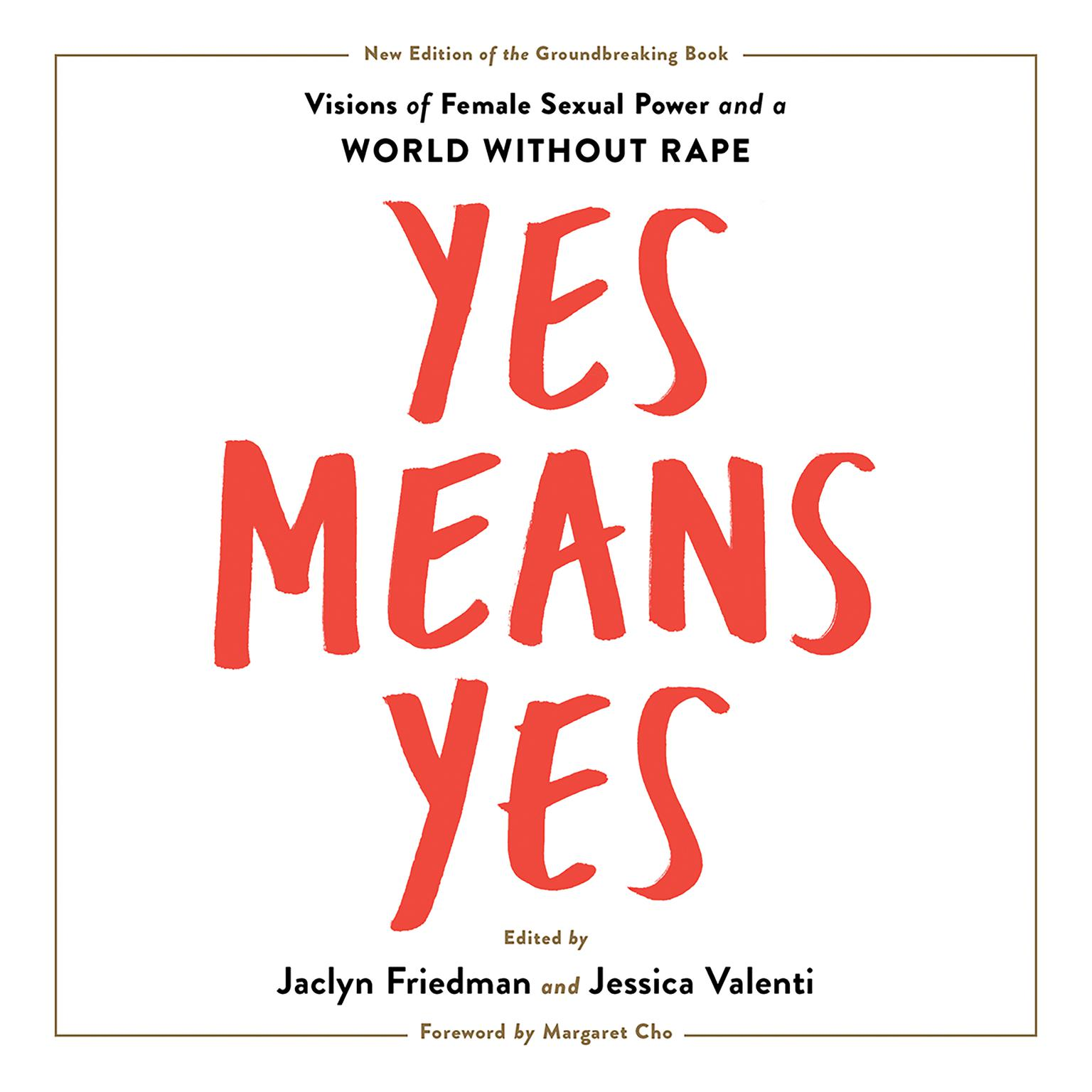 Yes Means Yes!: Visions of Female Sexual Power and a World without Rape Audiobook, by Author Info Added Soon