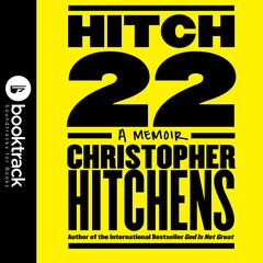 Hitch-22: A Memoir: Booktrack Edition Audiobook, by Christopher Hitchens