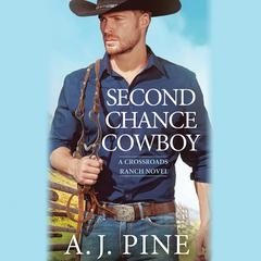 Second Chance Cowboy Audiobook, by A.J. Pine
