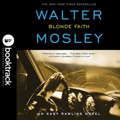 Blonde Faith: Booktrack Edition Audiobook, by Walter Mosley