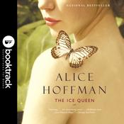 The Ice Queen: A Novel: Booktrack Edition Audiobook, by Alice Hoffman