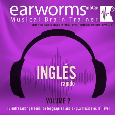 Inglés Rápido, Vol. 2 Audiobook, by Earworms Learning