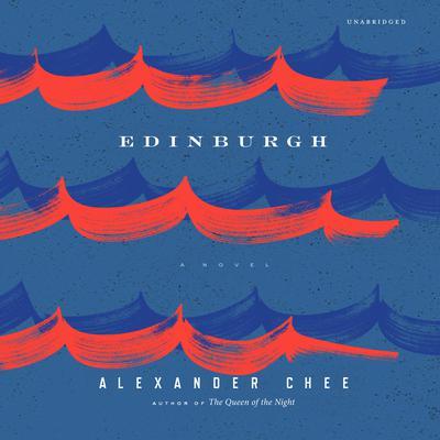 Edinburgh Audiobook, by Alexander  Chee
