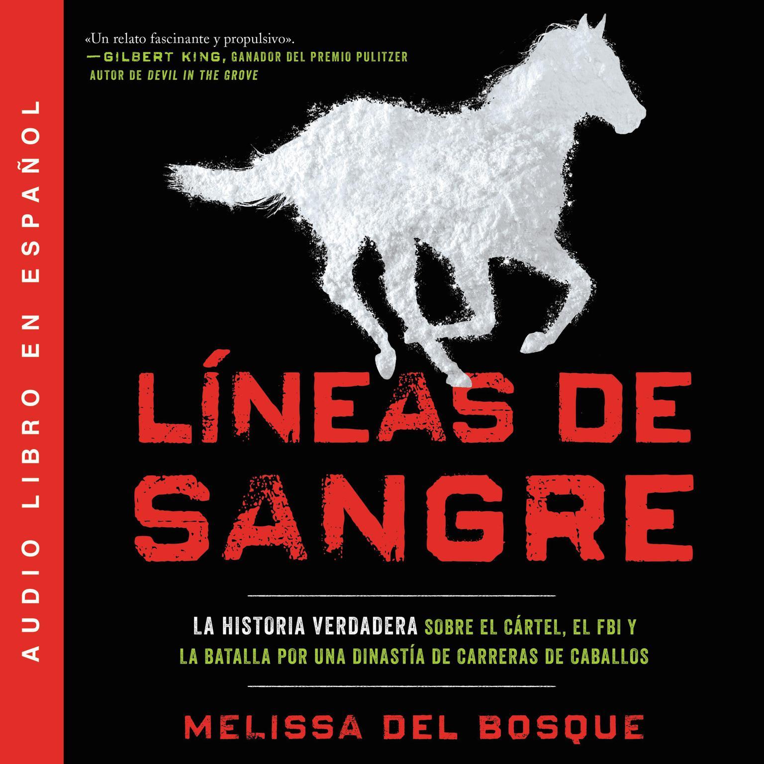 Printable Líneas de sangre: La historia verdadera sobre el cartel, el FBI y la batalla por una dinastía de carreras de caballos Audiobook Cover Art