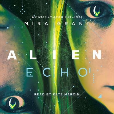 Alien: Echo: An Original Young Adult Novel of the Alien Universe Audiobook, by Mira Grant
