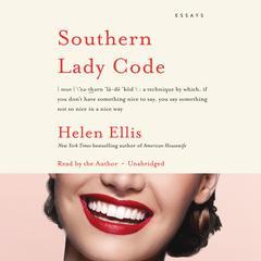 Southern Lady Code: Essays Audiobook, by Helen Ellis