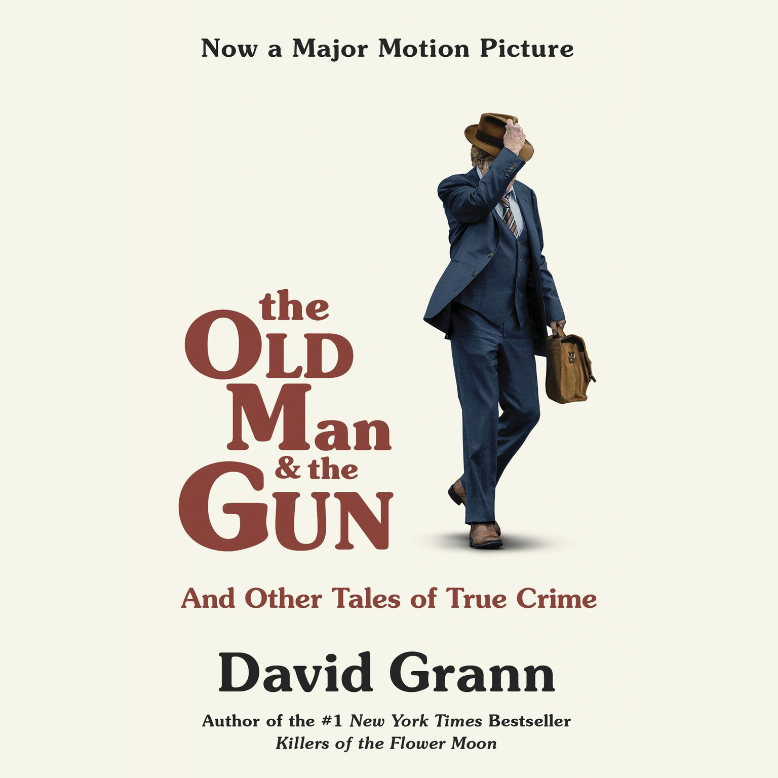 Printable The Old Man and the Gun: And Other Tales of True Crime Audiobook Cover Art