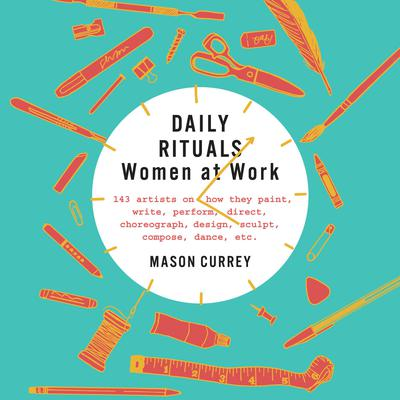 Daily Rituals: Women at Work Audiobook, by Mason Currey