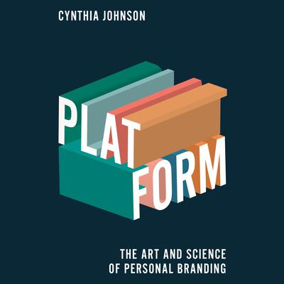 Platform: The Art and Science of Personal Branding Audiobook, by Cynthia Johnson