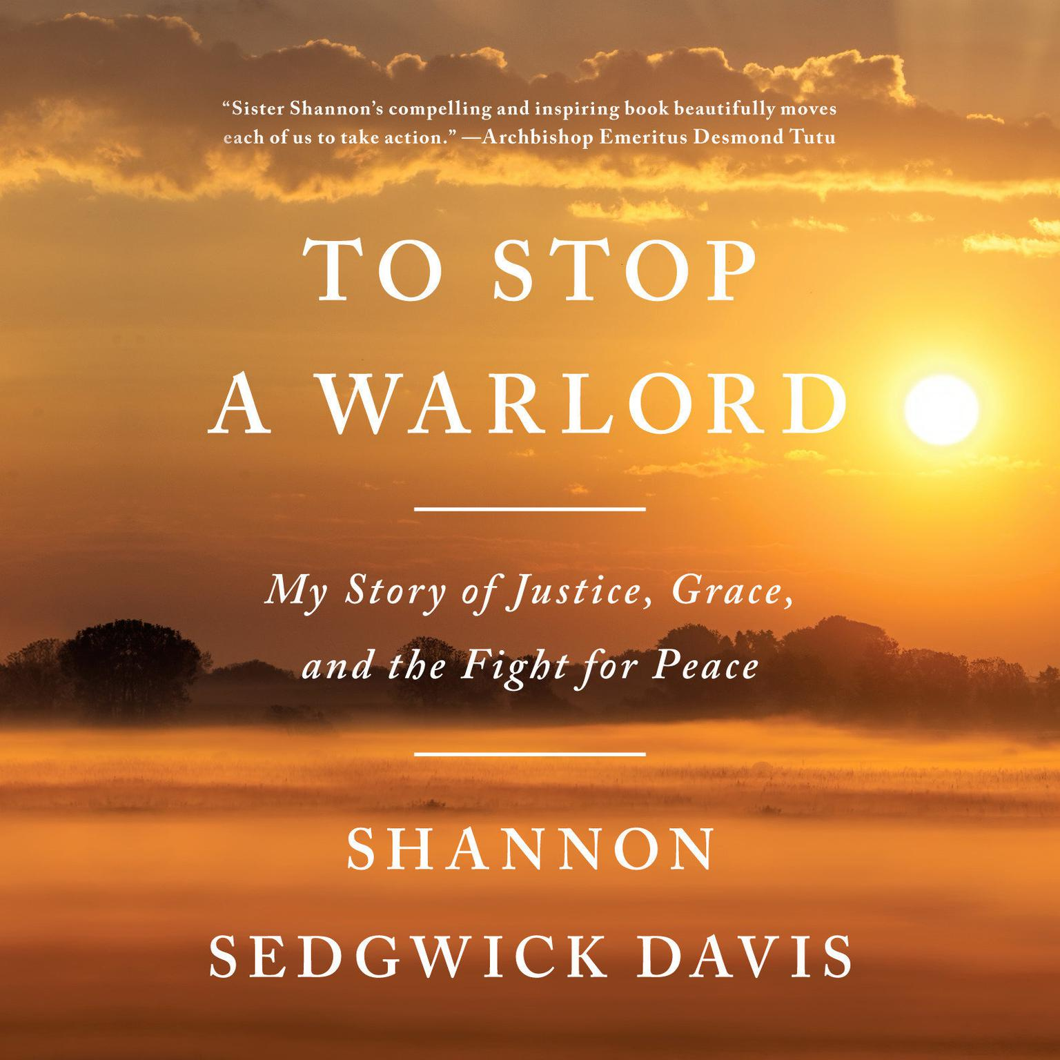 Printable To Stop a Warlord: My Story of Justice, Grace, and the Fight for Peace Audiobook Cover Art
