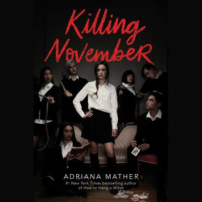 Killing November Audiobook, by Adriana Mather