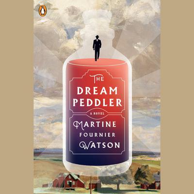 The Dream Peddler: A Novel Audiobook, by Martine Fournier Watson