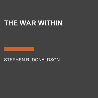 The War Within Audiobook, by Stephen R. Donaldson