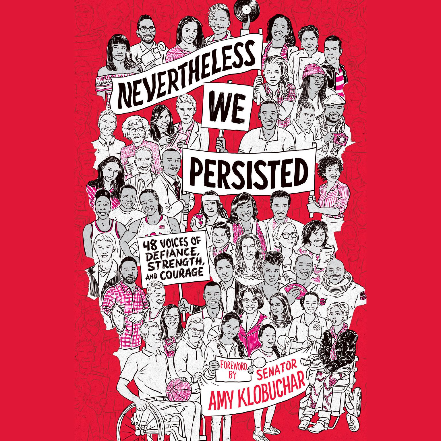 Printable Nevertheless, We Persisted: 48 Voices of Defiance, Strength, and Courage Audiobook Cover Art