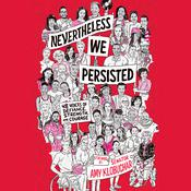 Nevertheless, We Persisted: 48 Voices of Defiance, Strength, and Courage Audiobook, by