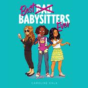 Best Babysitters Ever Audiobook, by Author Info Added Soon