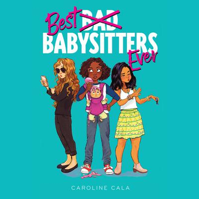 Best Babysitters Ever Audiobook, by Caroline Cala