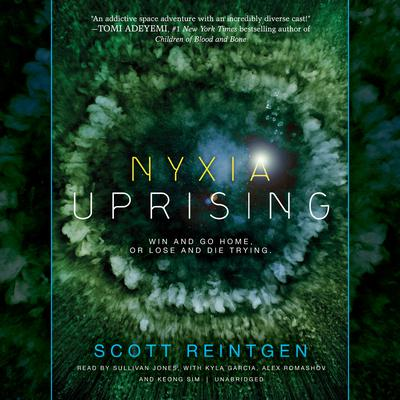 Nyxia Uprising Audiobook, by Scott Reintgen